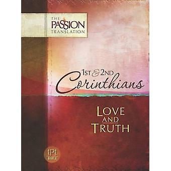 Tpt Passion Translation 1st  2nd Corinthians  Love and Tr by Simmons Brian