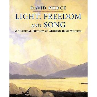 Light - Freedom and Song - A Cultural History of Modern Irish Writing