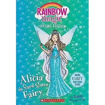 Alicia the Snow Queen Fairy by Daisy Meadows - 9780545852012 Book