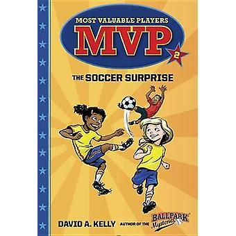 MVP #2 - The Soccer Surprise by David A. Kelly - Scott Brundage - 9780
