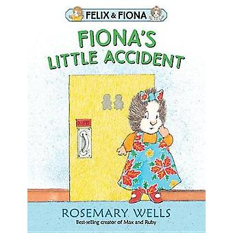 Fiona's Little Accident by Rosemary Wells - 9780763689827 Book