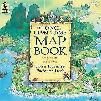 The Once Upon a Time Map Book Big Book - Take a Tour of Six Enchanted