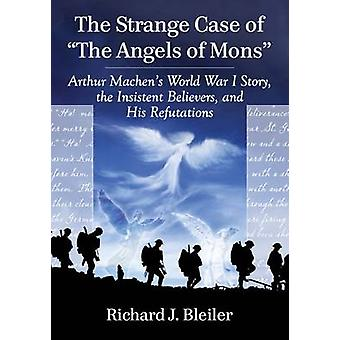 The Strange Case of the Angels of Mons - Arthur Machen's World War I S