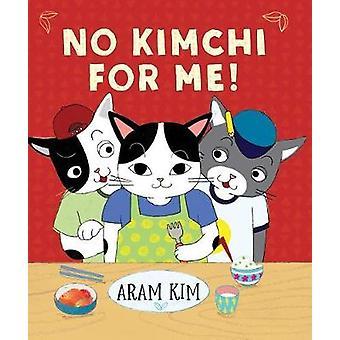 No Kimchi for Me! by Aram Kim - 9780823437627 Book