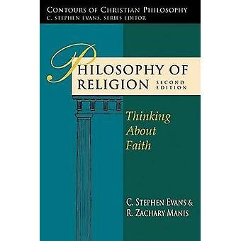 Philosophy of Religion - Thinking about Faith (2nd) by C Stephen Evans