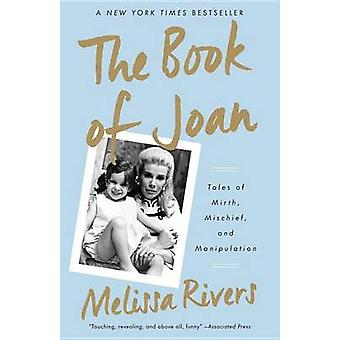 Book of Joan - Tales of Mirth - Mischief - and Manipulation by Melissa