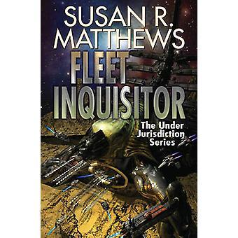 Fleet Inquisitor by Susan R. Matthews - 9781476781945 Book