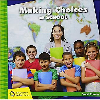 Making Choices at School by Diane Lindsey Reeves - 9781534107854 Book