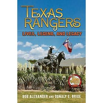 Texas Rangers - Lives - Legend - and Legacy by Bob Alexander - 9781574