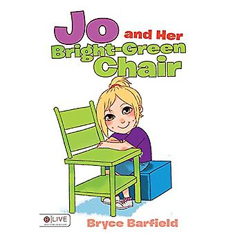 Jo and Her Bright-Green Chair by Bryce Barfield - 9781680973808 Book