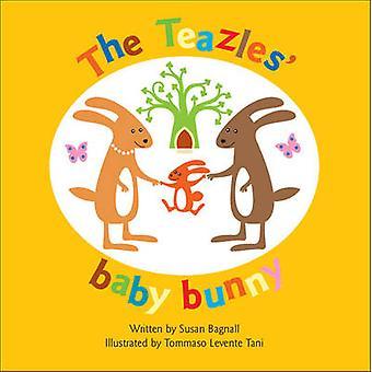 The Teazles' Baby Bunny by Susan Bagnall - 9781905664498 Book