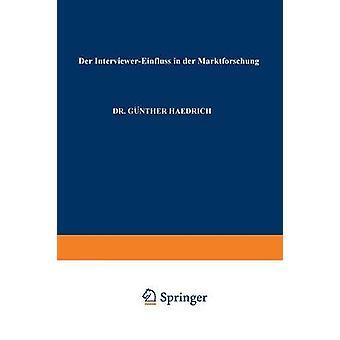 Der InterviewerEinfluss in Der Marktforschung by Haedrich & Gunther