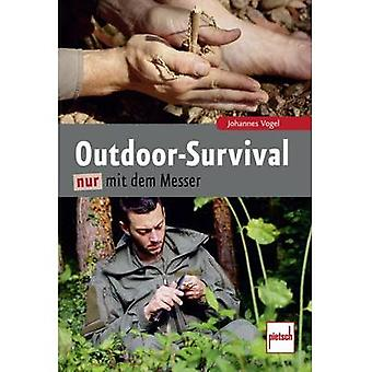 Outdoor Survival nur mit dem Messer Pietsch 978-3-613-50816-3 Joe Vogel