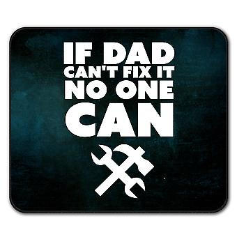 If dad can't fix it Funny  Non-Slip Mouse Mat Pad 24cm x 20cm | Wellcoda