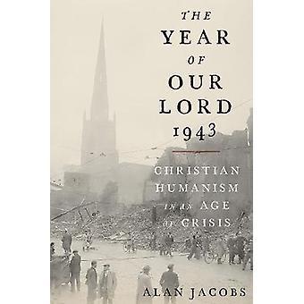 によって主 1943 - 危機の時代のキリスト教ヒューマニズムの年