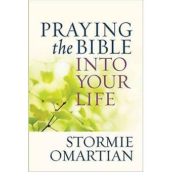 Praying the Bible into Your Life by Stormie Omartian - 9780736947732