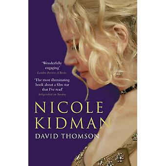 Nicole Kidman (New edition) by David Thomson - 9780747585510 Book