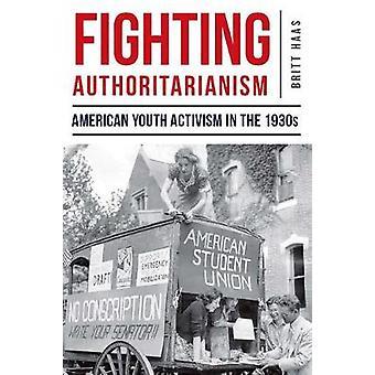 Fighting maktfullkomlighet - amerikanska ungdomar aktivism i den 1930-talet-978