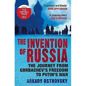 Uppfinningen av Ryssland - resan från Gorbatjovs frihet till lol
