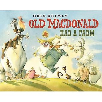 Old MacDonald Had a Farm by Gris Grimly - 9781338112436 Book