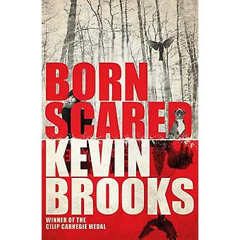 Born Scared by Kevin Brooks - 9781405276191 Book