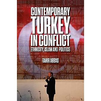 Contemporary Turkey in Conflict - Ethnicity - Islam and Politics by Pr