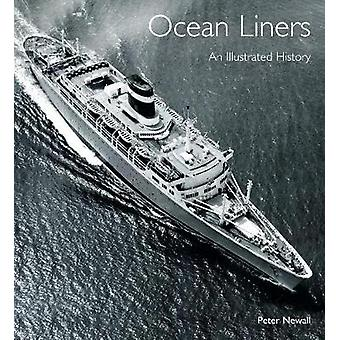 Ocean Liners - An Illustrated History by Peter Newall - 9781526723161