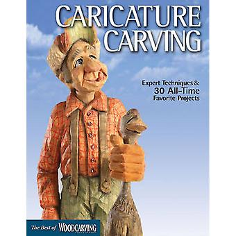 Caricature Carving - Expert Techniques and 30 All-Time Favorite Projec