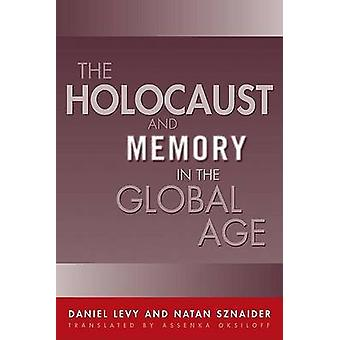 The Holocaust and Memory in the Global Age by Daniel Levy - Natan Szn