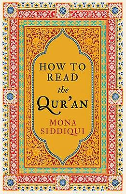 How to Read the Qur'an by Mona Siddiqui - 9781783780273 Book