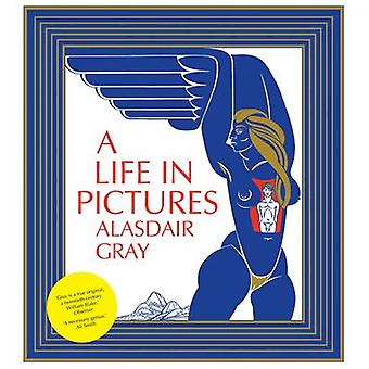 A Life in Pictures by Alasdair Gray - 9781841956404 Book