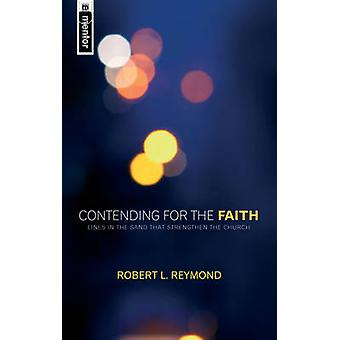 Contending for the Faith by Robert L. Reymond - 9781845500450 Book