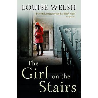 The Girl on the Stairs - A Masterful Psychological Thriller by Louise