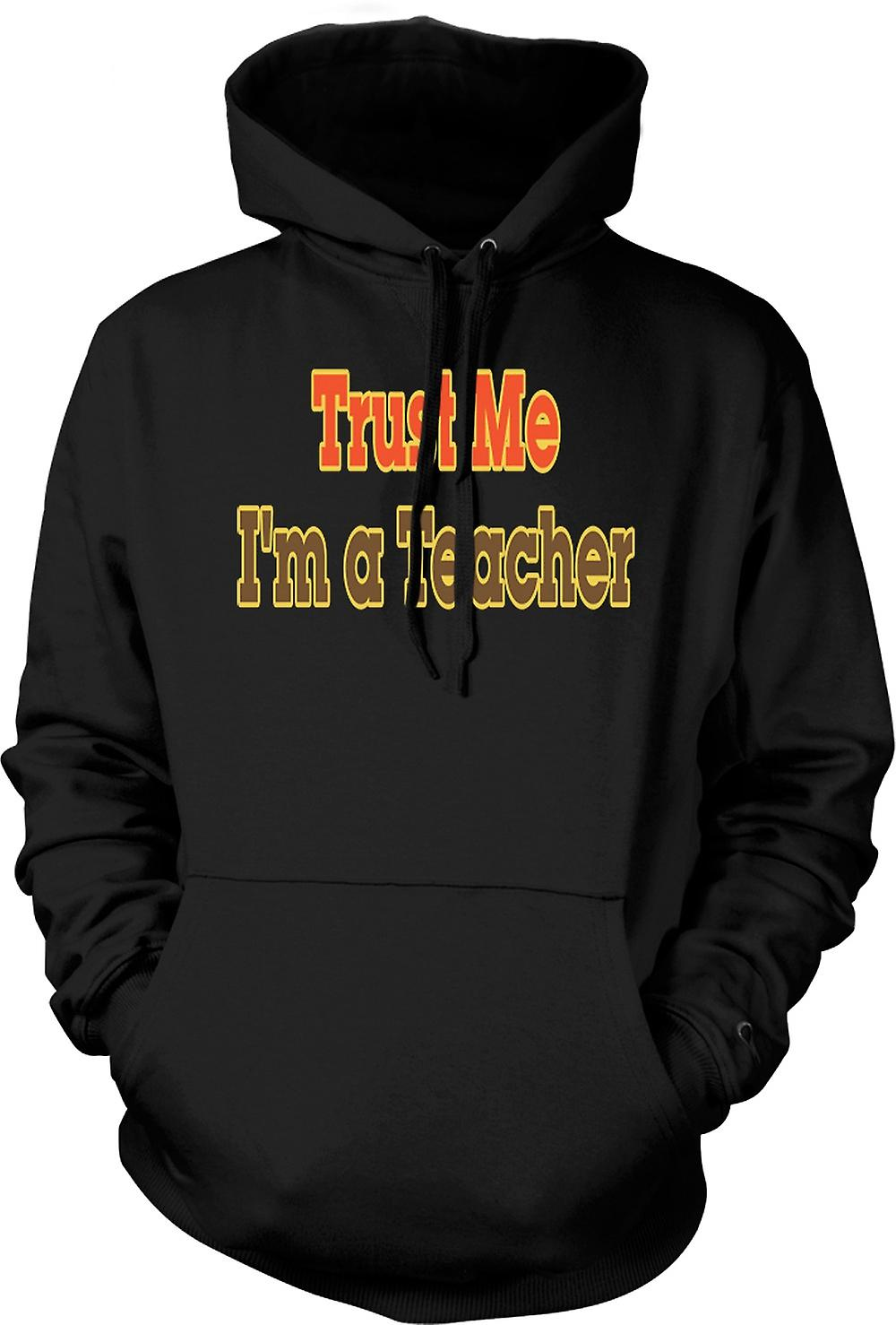 Mens Hoodie - Trust Me I'm A Teacher - Quote