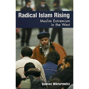 Radical Islam Rising - Muslim Extremism in the West by Quintan Wiktoro