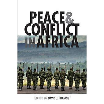 Peace and Conflict in Africa by David J. Francis - 9781842779545 Book