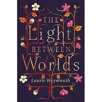 The Light Between Worlds by The Light Between Worlds - 9781911490036
