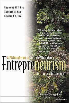 Entrepreneurism - A Philosophy and a Sensible Alternative for the Mark