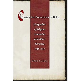 Attraversando i confini di credenza: Geografie della conversione religiosa nella Germania meridionale, 1648-1800 (studi...