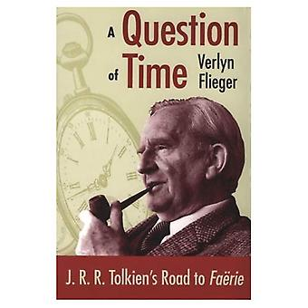 A Question of Time: J.R.R. Tolkien's Road to  Faerie