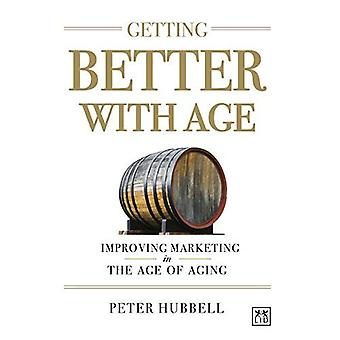 Getting Better with Age: Improving Marketing in the Age of Aging