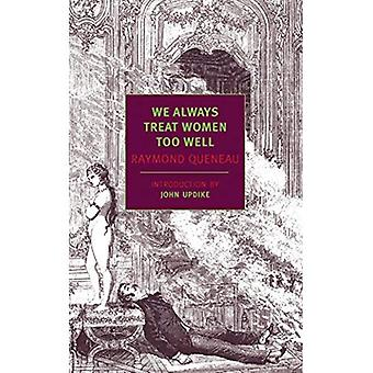 We Always Treat Women Too Well (New York Review Books Classics)