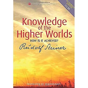 Kunskap om de högsta världarna: Hur uppnås det?
