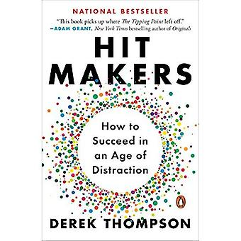 Hit Makers: How to Succeed� in an Age of Distraction