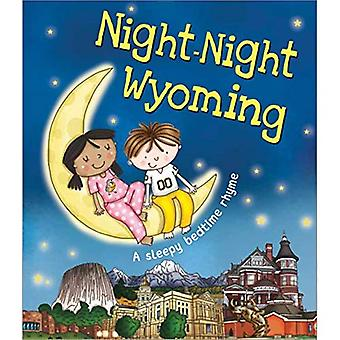 Night-Night Wyoming: A Sleepy Bedtime Rhyme [Board� book]