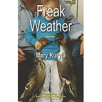 Freak Weather: stories (Grace Paley Prize in Short Fiction)