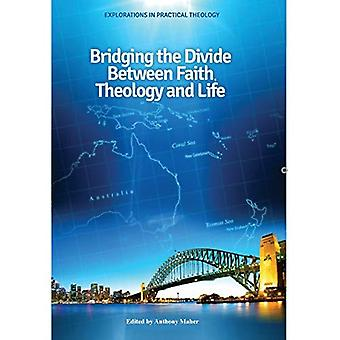 Bridging the Divide between� Faith, Theology and Life