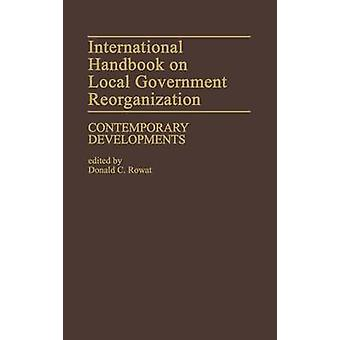 International Handbook on Local Government Reorganization Contemporary Developments by Rowat & Donald C.