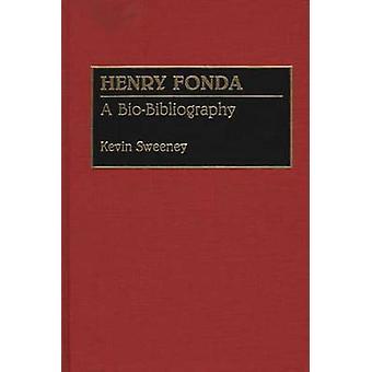 Henry Fonda A Biobibliographie de Sweeney & Kevin