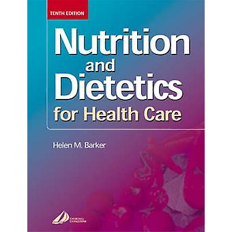 Nutrition and Dietetics for Health Care by Aldrich & C. M.